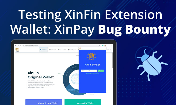 Bug Bounty Program for testing XinFin Extension Wallet: XinPay