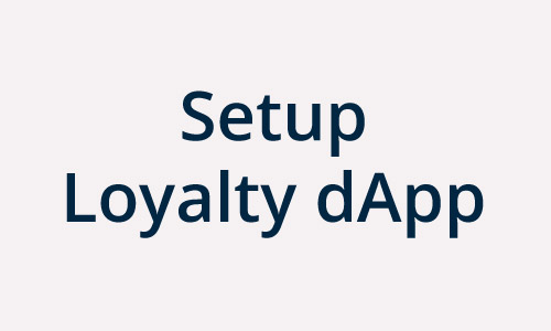 Setup Loyalty dApp